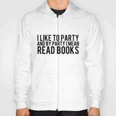 I Like To Party... Hoody