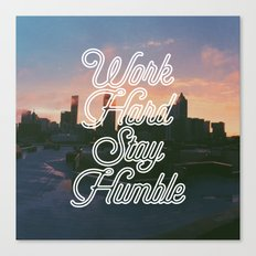 Work Hard, Stay Humble Canvas Print
