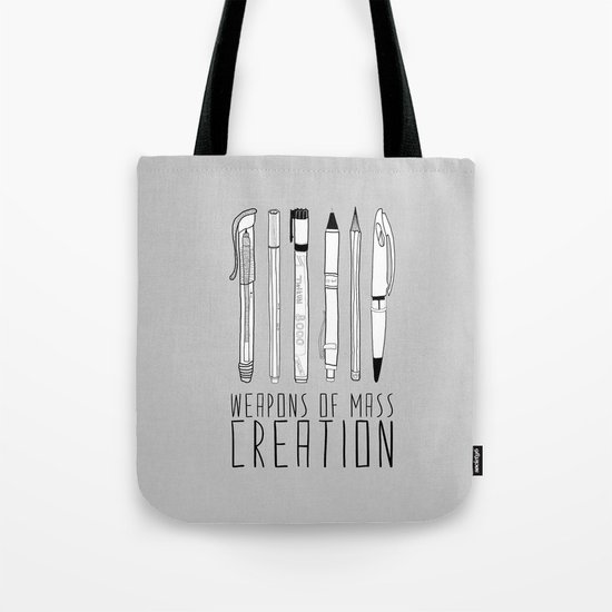weapons of mass creation Tote Bag