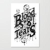 Blood, Sweat, & Tears Canvas Print