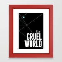 It's a cruel world Framed Art Print