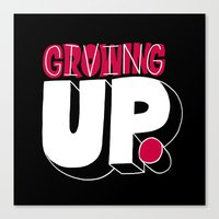 Growing up means giving up. Canvas Print