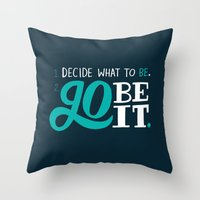 Go Be It. Throw Pillow