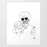 Does He Look Like A Bitc… Art Print