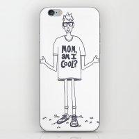 Mom, Am I Cool? iPhone & iPod Skin