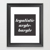 Legalistic Argle-Bargle Framed Art Print
