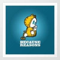 Because Reasons... Art Print