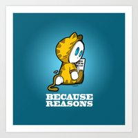 Because Reasons... Art Print