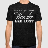 Not All Those Who Wander Are Lost Mens Fitted Tee Tri-Black SMALL