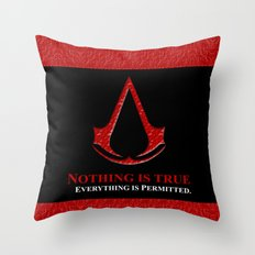 Assassin's creed nothing is true everything is permited iPhone 4 4s 5 5c, ipad, pillow case & tshirt Throw Pillow