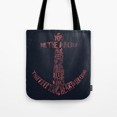 You be the anchor that keeps my feet on the ground... Tote Bag
