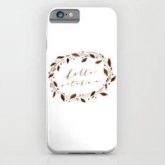 Hello October! Slim Case iPhone 6s