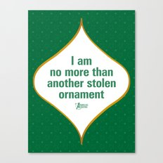 I am no more than another stolen ornament Canvas Print