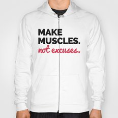 Make Muscles, Not Excuses Gym Quote Hoody