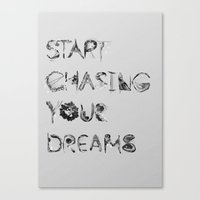 Start Chasing Your Dream… Canvas Print