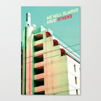 We Will Always Have Athens Canvas Print