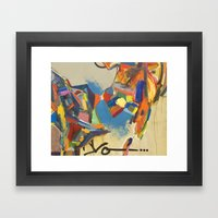 You're Nothing But Troub… Framed Art Print