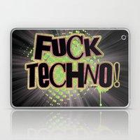 Fuck Techno!  Laptop & iPad Skin