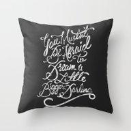 Dream A Little Bigger, D… Throw Pillow