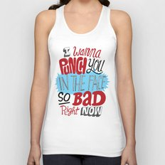 I Wanna Punch You In The Face So Bad Right Now Unisex Tank Top