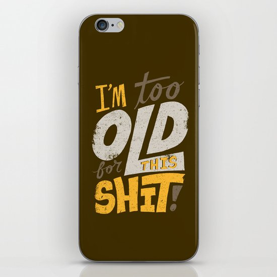 Too Old For This Shit iPhone & iPod Skin