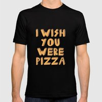 I WISH YOU WERE PIZZA Mens Fitted Tee Black SMALL