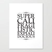 Supercalifragilisticexpi… Canvas Print