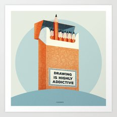 Drawing is highly addictive Art Print