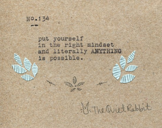 no.134 - put yourself in the right mindset Art Print