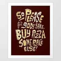 Buy Pizza Someplace Else… Art Print