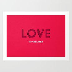 LOVE is pixelated Art Print
