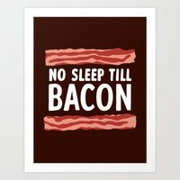 No Sleep Till Bacon Art Print