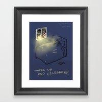 Wake Up & Celebrate! Framed Art Print