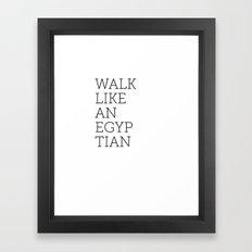 Walk Like an Egyptian Framed Art Print
