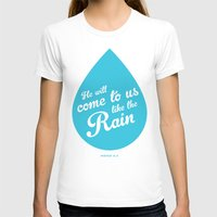He Will Come To Us Like … Womens Fitted Tee White SMALL