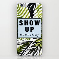 Show Up Everyday  iPhone & iPod Skin