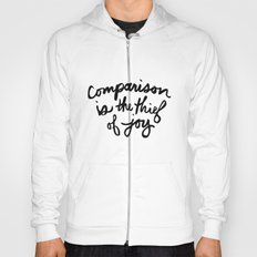 Comparison is the thief of joy (black and white) Hoody