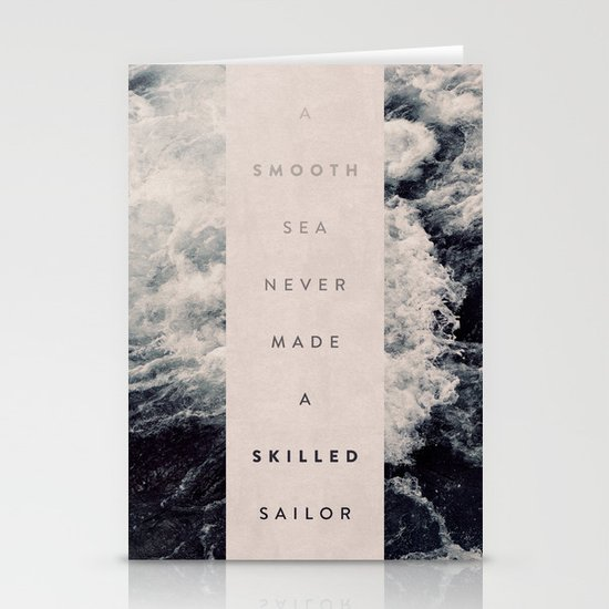 A Smooth Sea Never Made A Skilled Sailor Stationery Card