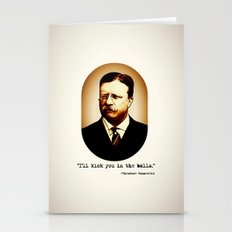 Theodore Roosevelt  |  I'll Kick You In The Balls  |  Famous Quotes Stationery Cards