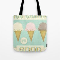 Ice Cream Is Good Tote Bag
