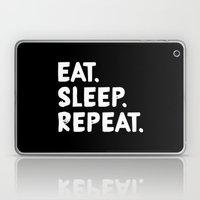 Eat. Sleep. Repeat Laptop & iPad Skin