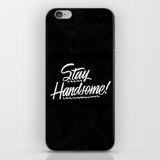 Stay Handsome iPhone & iPod Skin