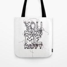 You Make Me Happy Tote Bag