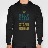 Keep Calm And Stand Unit… Hoody