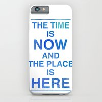 The Time is NOW and the Place is HERE. iPhone 6 Slim Case