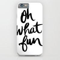 OH WHAT FUN iPhone 6 Slim Case