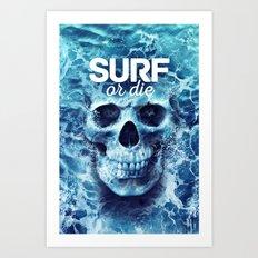 Surf Or Die, Surfing Art Print