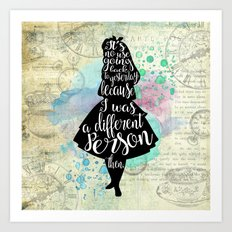 Alice in Wonderland - I Was A Different Person Then Art Print