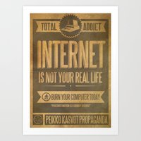 Internet Is Not Your Real Life Art Print