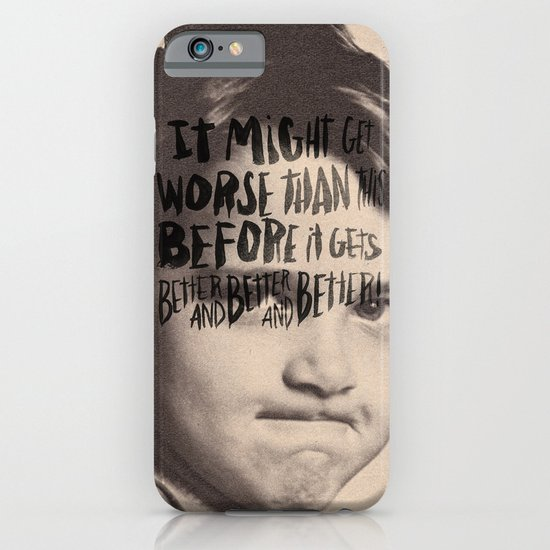 BETTER AND BETTER AND BETTER! iPhone & iPod Case